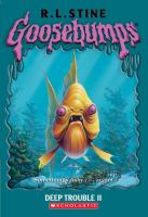 Cover image for Deep trouble II. bk. 58 : Goosebumps series