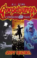 Cover image for Goosebumps : creepy creatures. Volume 1