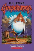 Cover image for Chicken chicken. bk. 53 : Goosebumps series