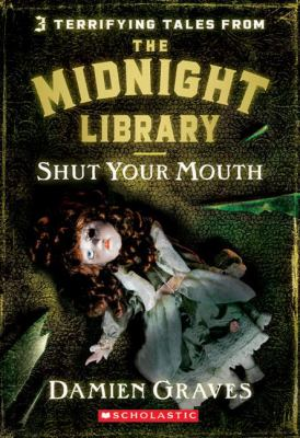 Cover image for Shut your mouth. bk. 6 : The Midnight Library series