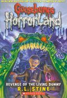 Cover image for Revenge of the living dummy. bk. 1 : Goosebumps HorrorLand series