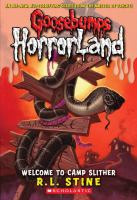Cover image for Welcome to Camp Slither. bk. 9 : Goosebumps HorrorLand series