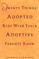 Cover image for Twenty things adopted kids wish their adoptive parents knew