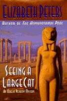 Cover image for Seeing a large cat. bk. 9 : Amelia Peabody series