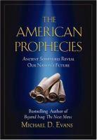 Imagen de portada para The American prophecies : ancient scriptures reveal our nation's future