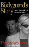 Cover image for The bodyguard's story : Diana, the crash, and the sole survivor