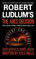 Cover image for Robert Ludlum's The Ares decision. bk. 8 Covert-One series