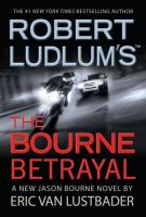 Cover image for Robert Ludlum's The Bourne betrayal. bk. 5 : Jason Bourne series