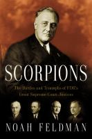 Cover image for Scorpions : the battles and triumphs of FDR's great Supreme Court justices