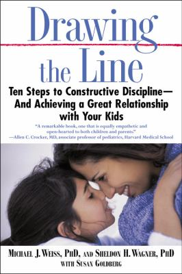 Cover image for Drawing the line : ten steps to constructive discipline-and achieving a great relationship with your kids