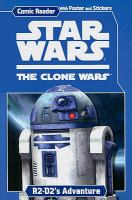 Cover image for Star Wars, the Clone wars : R2-D2's adventure