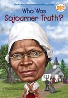 Cover image for Who Was Sojourner Truth?