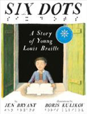 Cover image for Six dots : a story of young Louis Braille