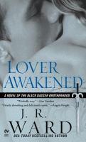 Cover image for Lover awakened. bk. 3 : Black Dagger Brotherhood series