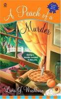 Cover image for A peach of a murder. bk. 1 : Fresh-baked mystery series