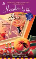 Cover image for Murder by the slice. bk. 2 [large print] : Fresh-baked mystery series
