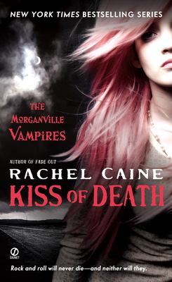 Cover image for Kiss of death. bk. 8 : Morganville vampires series