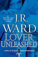 Imagen de portada para Lover unleashed. bk. 9 : a novel of the Black Dagger Brotherhood :Black dagger brotherhood series