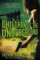 Cover image for Children of the underground. bk. 2 : Children of Paranoia series