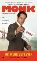 Cover image for Mr. Monk gets even. bk. 15 : a novel : Monk series