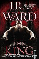 Cover image for The king. bk. 12 : a novel of the Black Dagger Brotherhood