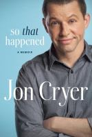 Cover image for So that happened : a memoir