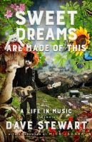 Cover image for Sweet dreams are made of this : a life in music