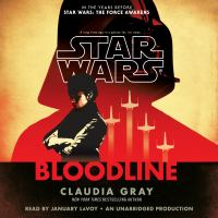 Cover image for Bloodline [sound recording CD] : In the years before Star Wars: the force awakens series