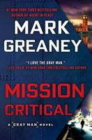 Cover image for Mission critical. bk. 8 : Gray Man series