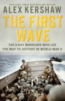 Cover image for The first wave : the D-Day warriors who led the way to victory in World War II