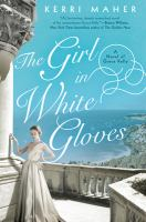 Cover image for THE GIRL IN WHITE GLOVES : a novel of Grace Kelly