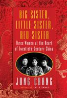 Cover image for Big sister, little sister, red sister : three women at the heart of twentieth-century China