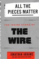 Cover image for All the pieces matter : the inside story of The Wire