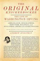 Cover image for The original knickerbocker : the life of Washington Irving