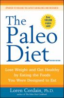 Cover image for The Paleo diet : lose weight and get healthy by eating the foods you were designed to eat