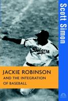 Cover image for Jackie Robinson and the integration of baseball