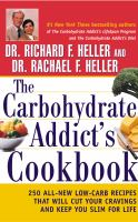 Cover image for The carbohydrate addict's cookbook : 250 all-new low-carb recipes that will cut your cravings and keep you slim for life