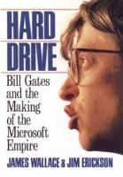Cover image for Hard drive : Bill Gates and the making of the Microsoft empire