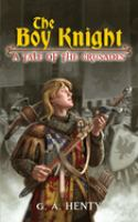 Cover image for The boy knight : a tale of the crusades