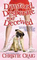 Cover image for Divorced, desperate and deceived. bk. 3 : Divorced, Desperate series