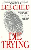 Cover image for Die trying. bk. 2 [large print] : Jack Reacher series