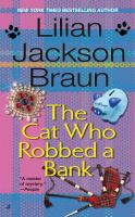 Cover image for The cat who robbed a bank. bk. 22 Jim Qwilleran series
