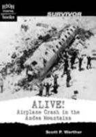 Cover image for Alive! : airplane crash in the Andes mountains