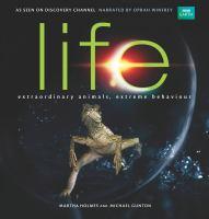 Cover image for Life : extraordinary animals, extreme behaviour