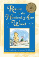Cover image for Return to the Hundred Acre Wood : in which Winnie-the-Pooh enjoys further adventures with Christopher Robin and his friends