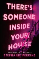 Cover image for There's someone inside your house : a novel