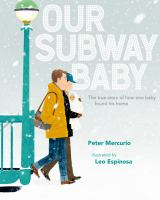 Cover image for Our subway baby : the true story of how one baby found his home