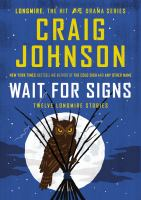 Cover image for Wait for signs. bk. 10.5 : twelve Longmire stories : Walt Longmire mystery series
