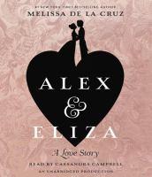 Cover image for Alex & Eliza. bk. 1 [sound recording CD] : a love story : Alex & Eliza series
