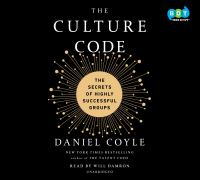 Cover image for The culture code [sound recording CD] : the secrets of highly successful groups